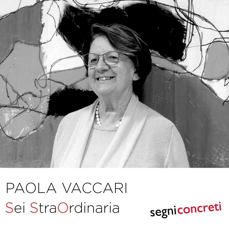 PAOLA VACCARI - Sei StraOrdinaria - www.segniconcreti.org